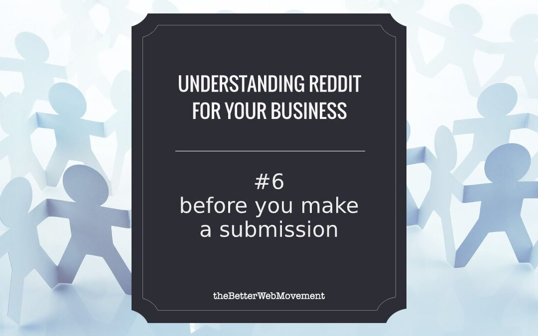Before You Make a Submission: Know What Your Chosen Subreddit Likes and How to Act Accordingly