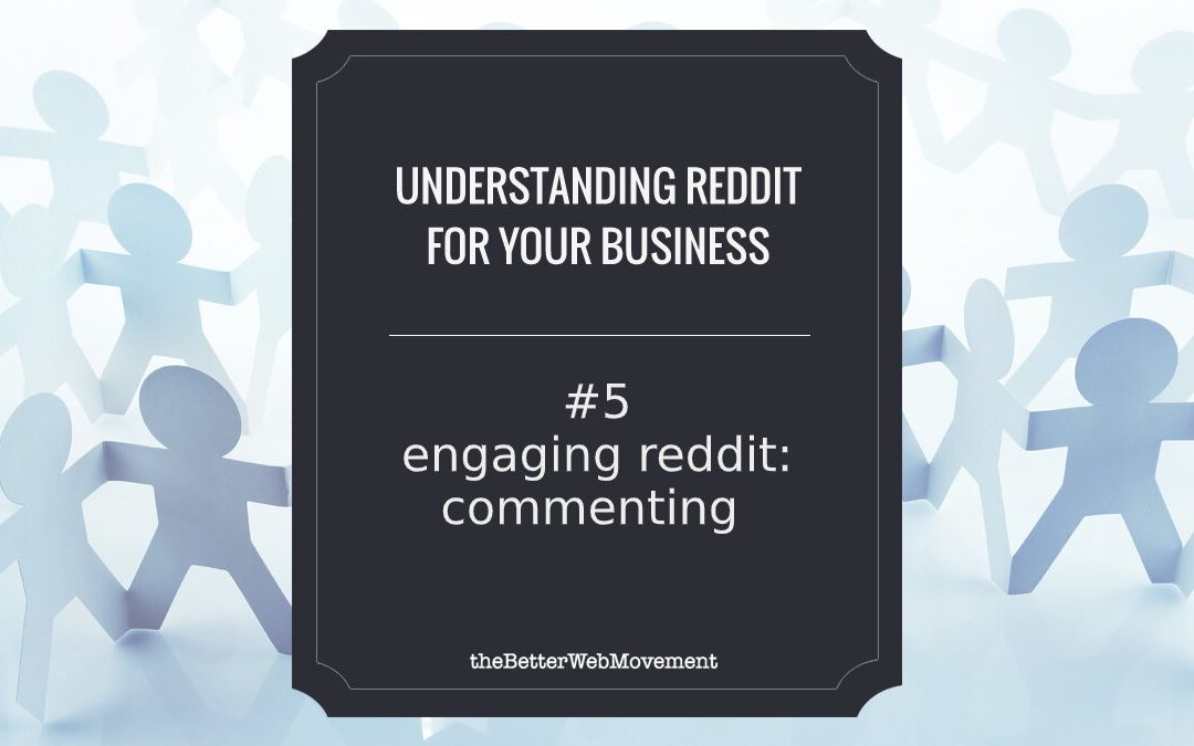 Engaging Reddit: Commenting and The Importance of Proactive Communication
