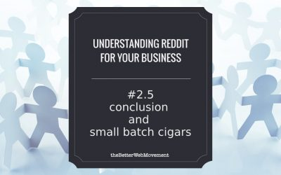 Conclusion of Part Two And Small Batch Cigars (A Useful Case Study)