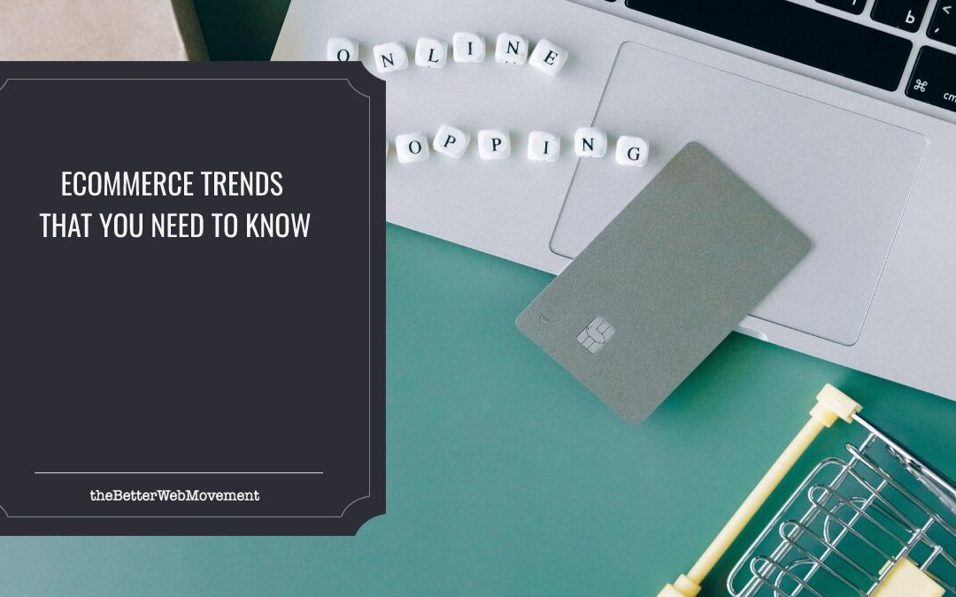 7 eCommerce Trends That You Need to Know