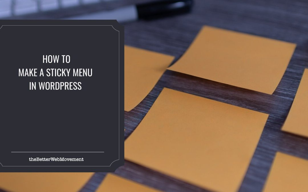 How to Make a Sticky Menu in WordPress in Only a Few Simple Steps