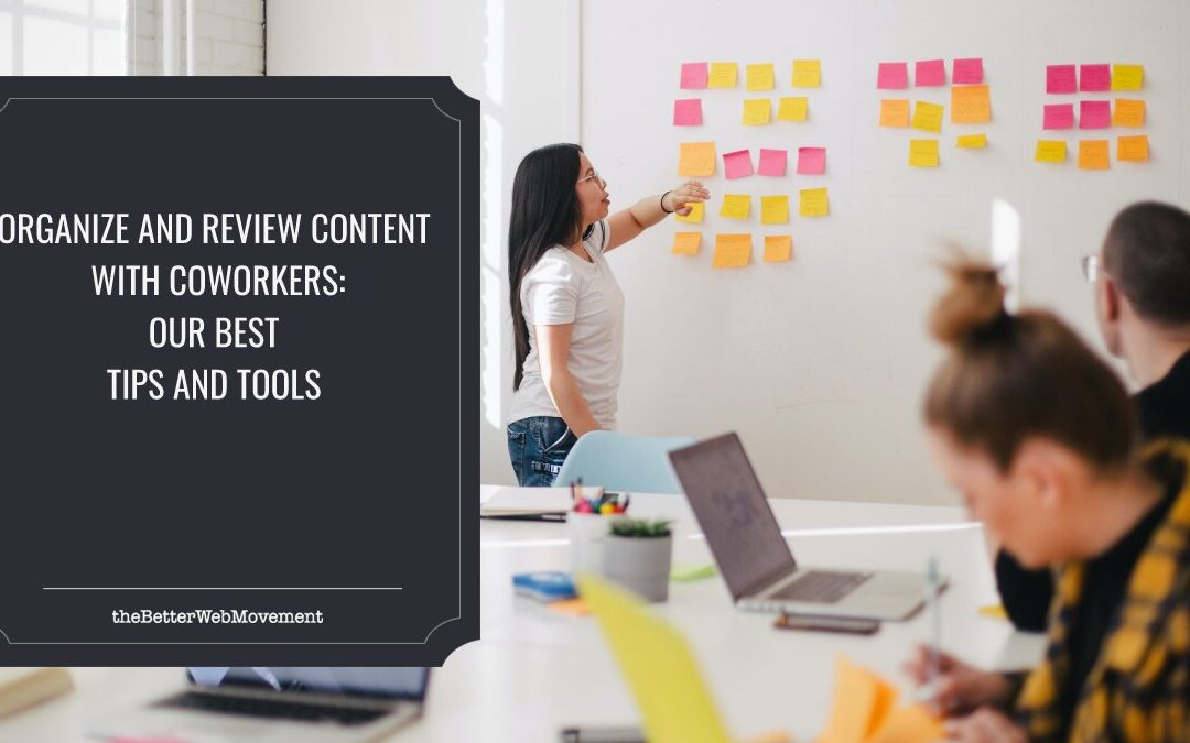 How to Organize and Review Content with Your Coworkers: Our Best Tips and Tools
