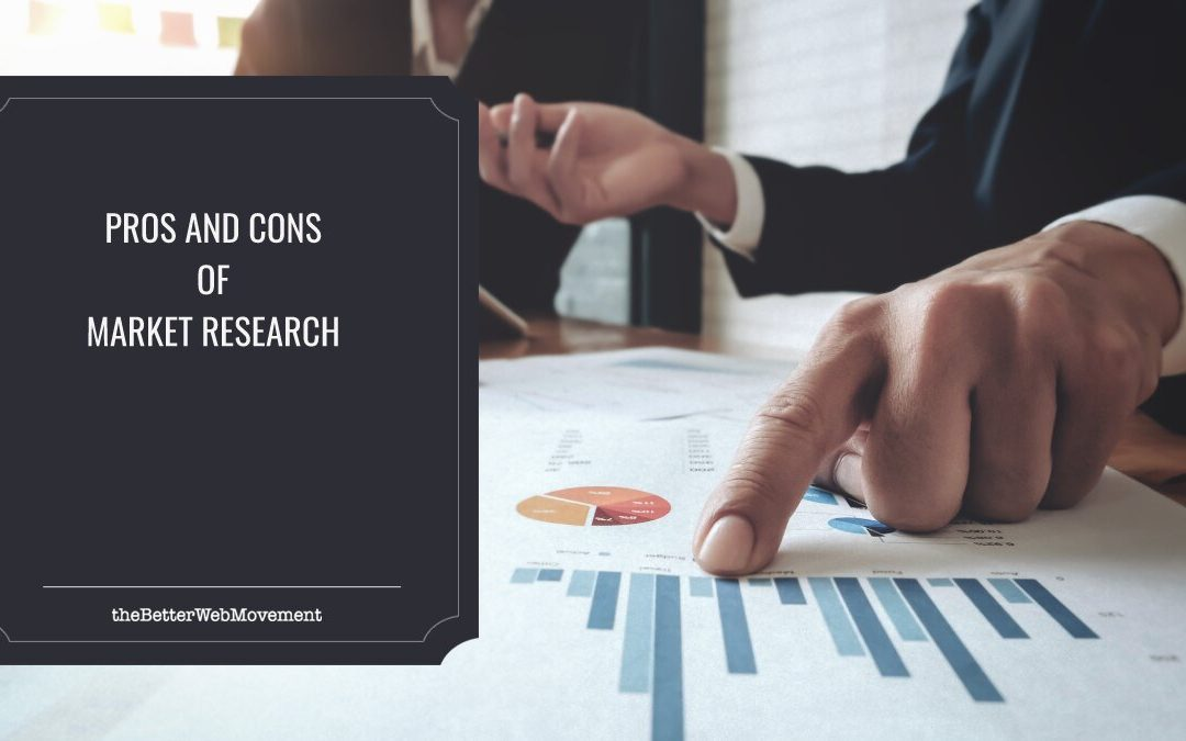 The Pros And Cons Of Market Research