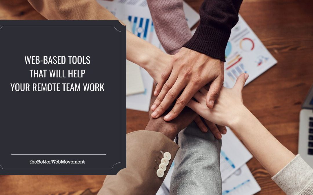 5 Web-Based Tools That Will Help Your Remote Team Work More Efficiently