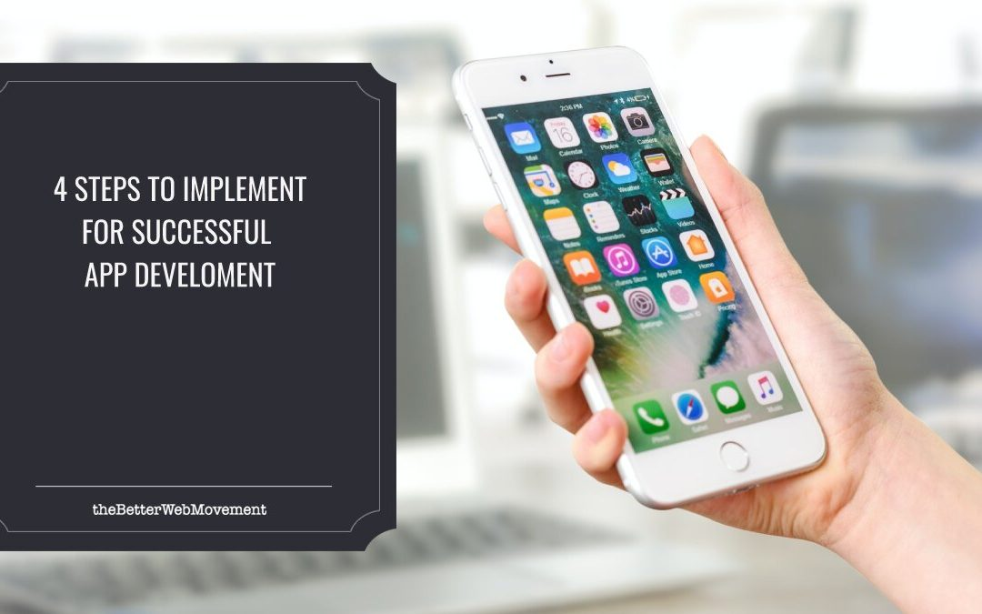 App Development Process: 4 Steps to Implement for a Successful Outcome