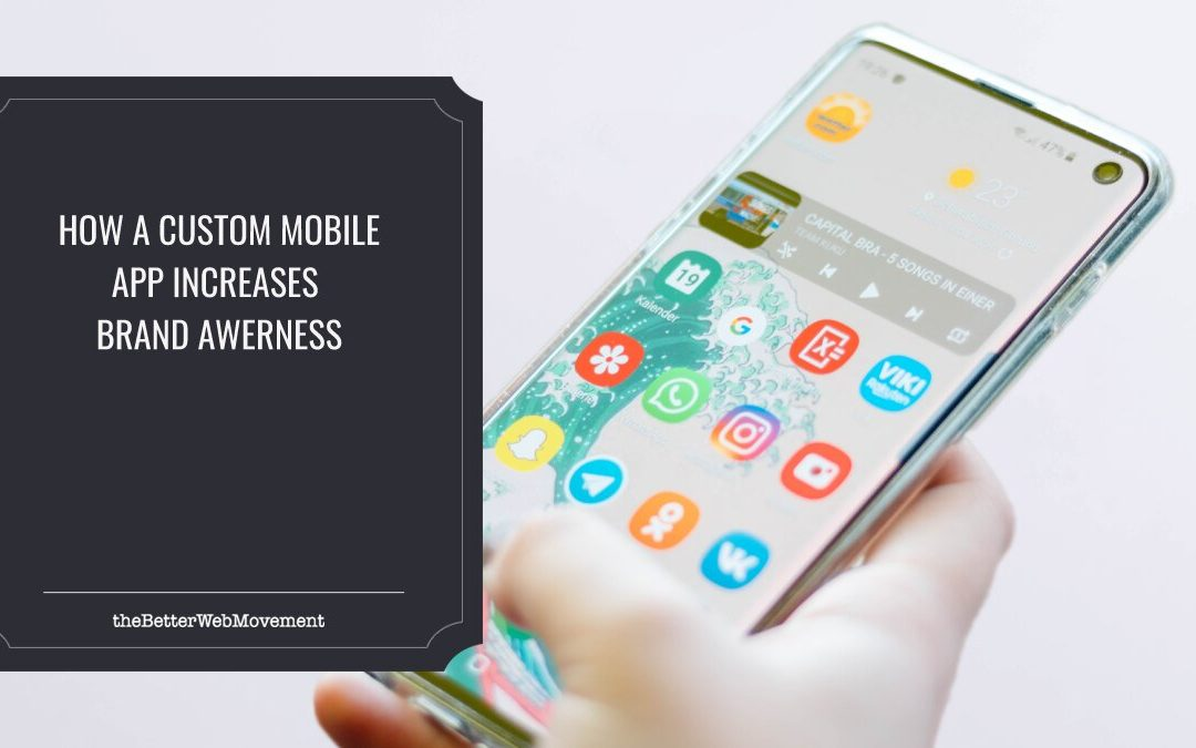 How Can a Custom Mobile Application Increase Brand Awareness?