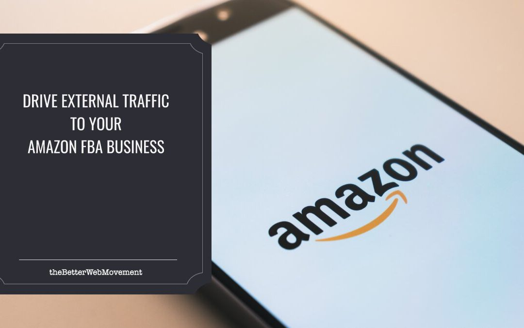 How to Drive External Traffic to Your Amazon FBA Business