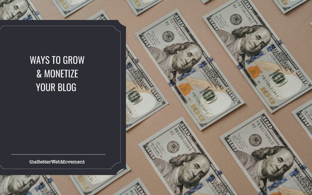 4 Ways To Grow And Monetize Your Blog
