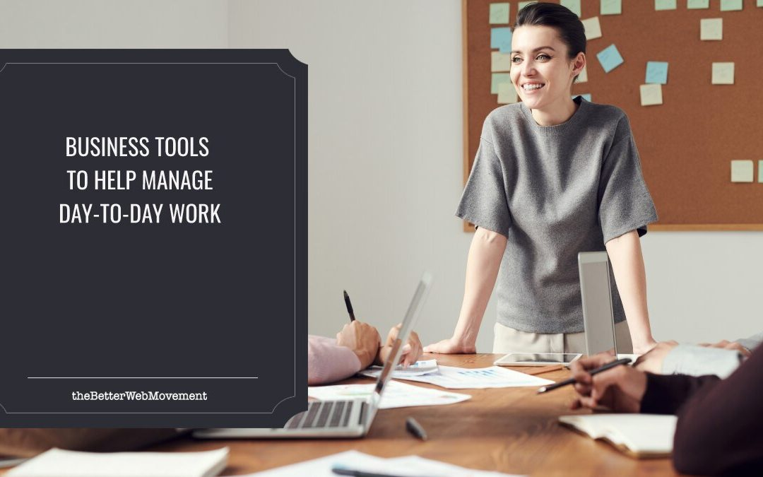 5 Types of Business Tools to Help You Manage Day-to-Day Work