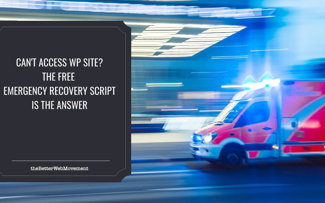 Can't Access Your WordPress Site? The Free Emergency Recovery Script Is the Answer You Were Looking for