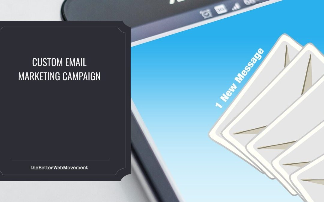How Does a Custom Email Marketing Campaign Help The Growth Of Your Brand?
