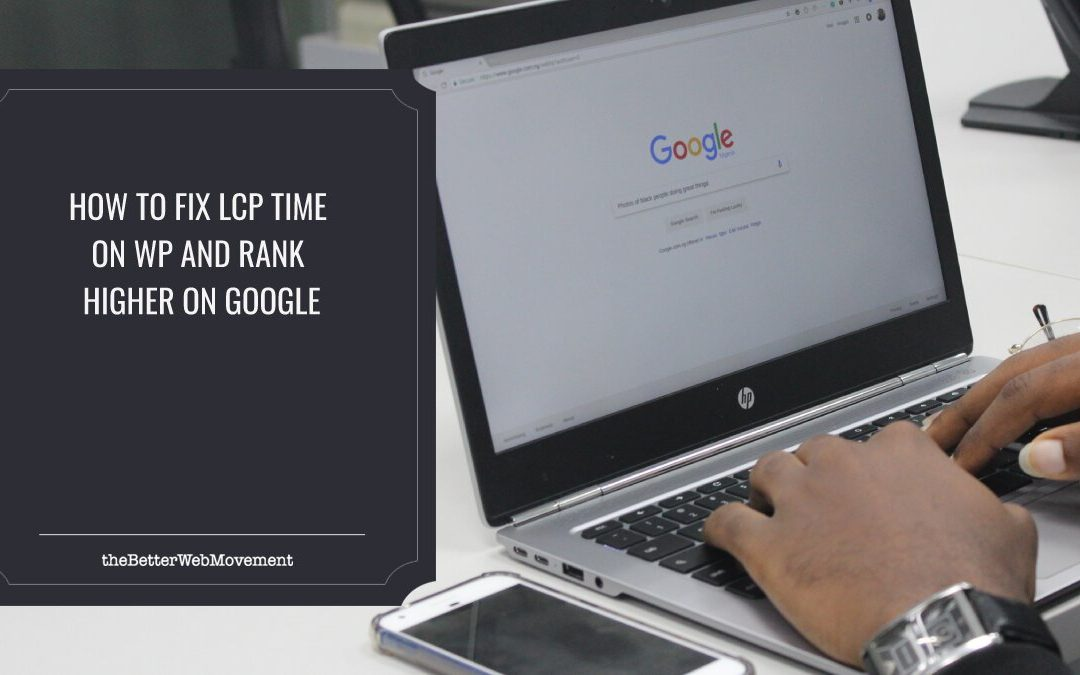 How to Fix Largest Contentful Paint Time on WordPress and Rank Higher on Google in 2021