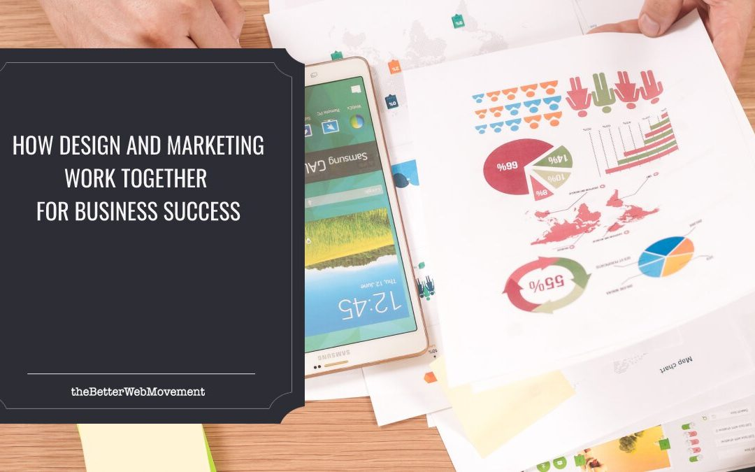 How Design and Marketing Work Together for Business Success