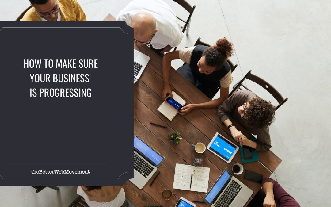 How to Make Sure Your Business is Progressing