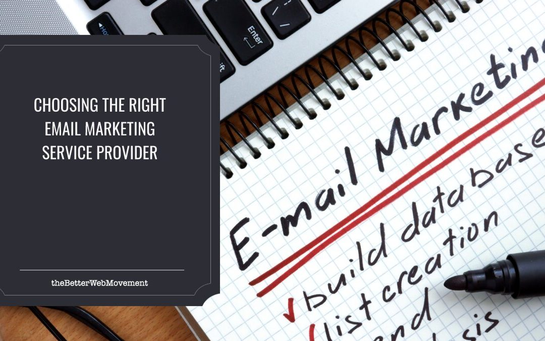 Choosing the Right Email Marketing Service Provider: Factors to Consider