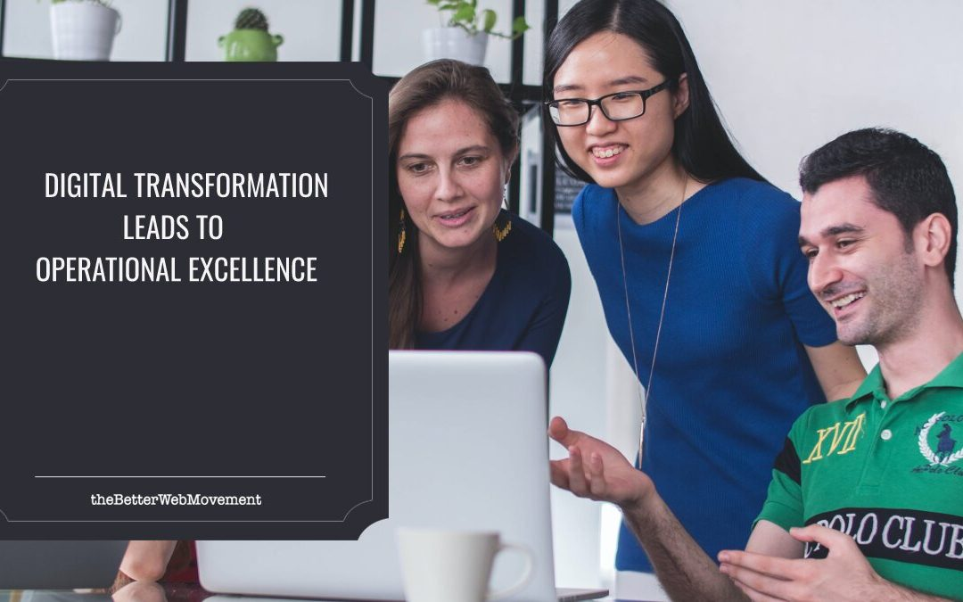How Digital Transformation Leads to Operational Excellence