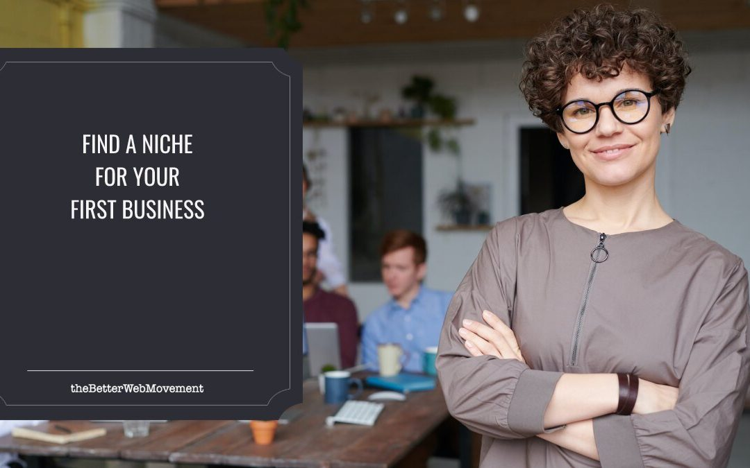How to Find a Niche for Your First Business