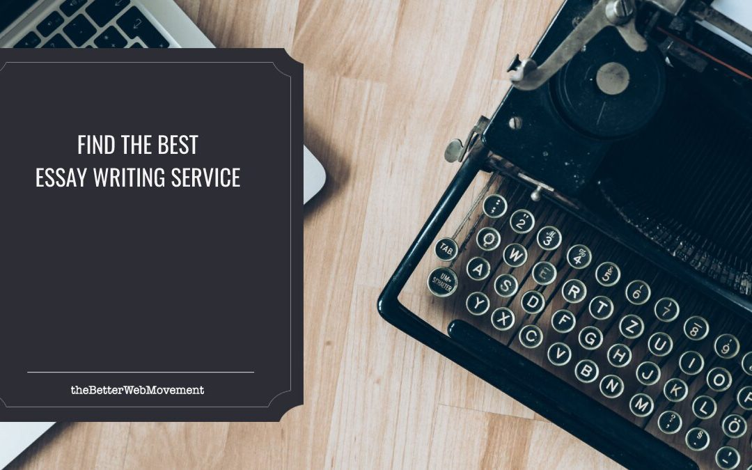 Tips to Help You Find the Best Essay Writing Service