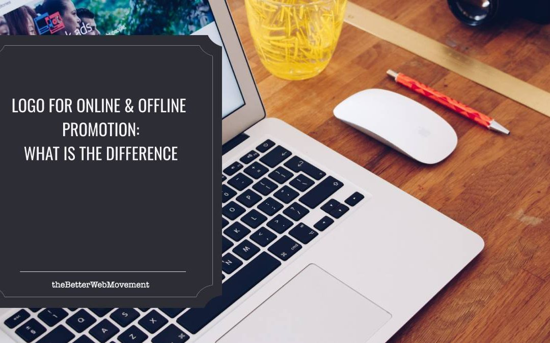 Logo for Online & Offline Promotion: What Is the Difference