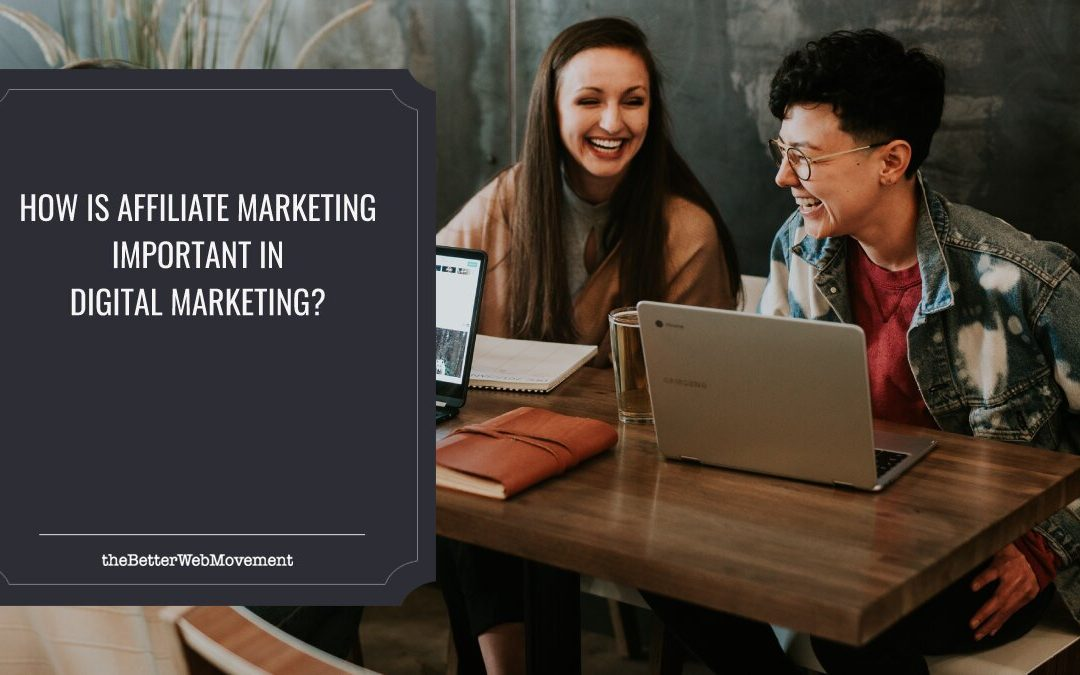 How is Affiliate Marketing Important in Digital Marketing?