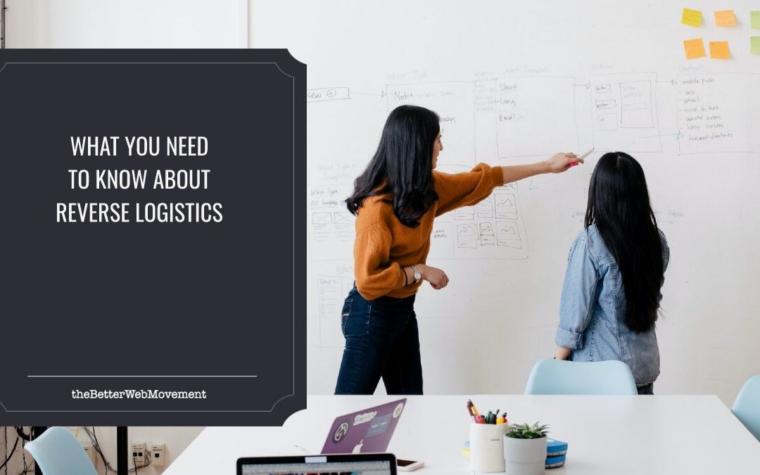 E-commerce World: What You Need to Know About Reverse Logistics